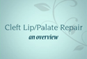 Cleft Lip Surgery Overview Video