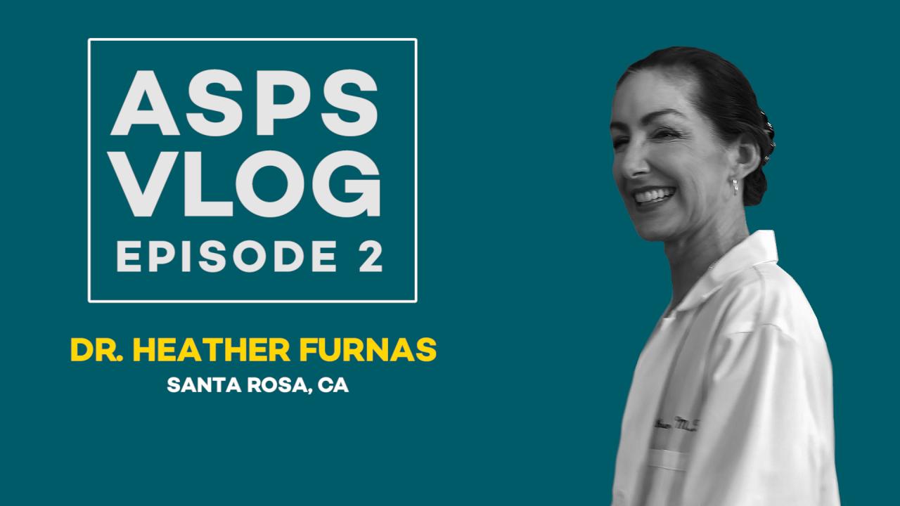 ASPS Vlog: Up Close & Personal