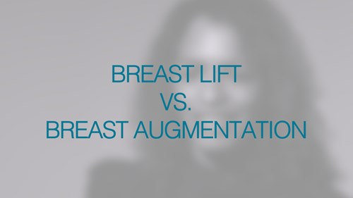 Breast Lift vs Breast Augmentation